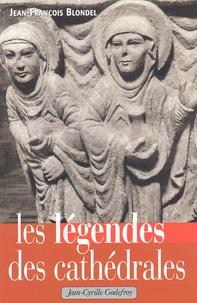 Les légendes des cathédrales - Jean-François Blondel |
