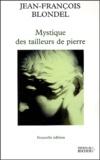 Jean-François Blondel - Mystique des tailleurs de pierre.