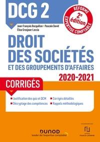 Jean-François Bocquillon et Pascale David - DCG 2 Droit des sociétés et des groupements d'affaires - Corrigés - 2020/2021 - Réforme Expertise comptable.