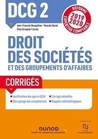 Jean-François Bocquillon et Elise Grosjean - DCG 2 Droit des sociétés et des groupements d'affaires - Corrigés - Réforme Expertise comptable 2019-2020.