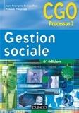 Jean-François Bocquillon et Patrick Pinteaux - Gestion sociale - Processus 2 : gestion des relations avec les salariés et les organismes sociaux.