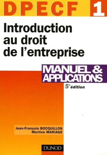 Jean-François Bocquillon et Martine Mariage - Introduction au droit de l'entreprise DPECF 1 - Manuel et applications.