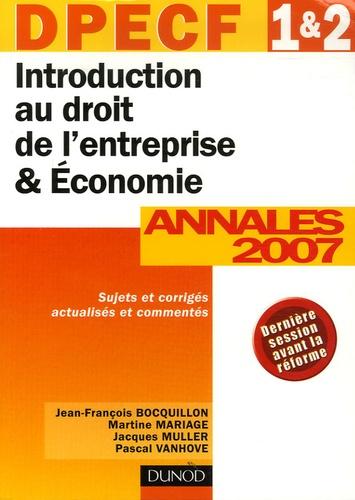 Jean-François Bocquillon et Martine Mariage - Introduction au droit de l'entreprise et Economie DPECF 1e et 2e - Annales DPECF 1 et 2 Corrigés commentés.