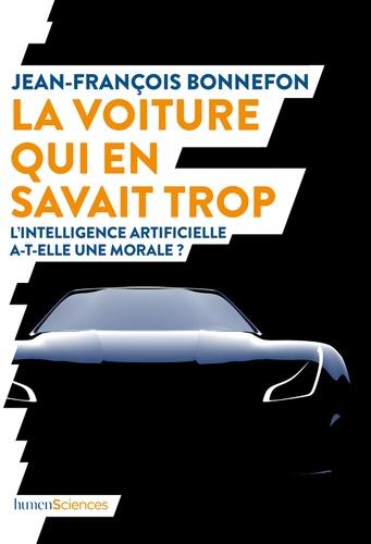La voiture qui en savait trop. L'intelligence artificielle a-t-elle une morale ?
