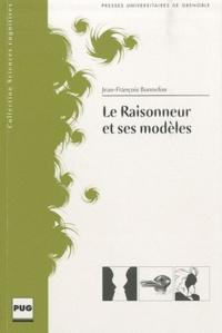 Jean-François Bonnefon - Le Raisonneur et ses modèles.
