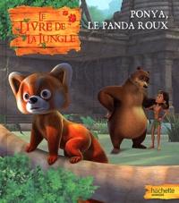 Jean-François Bordier - Ponya, le panda roux - Le livre de la jungle.