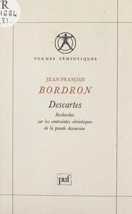 Jean-François Bordron et Algirdas Julien Greimas - Descartes - Recherches sur les contraintes sémiotiques de la pensée discursive.