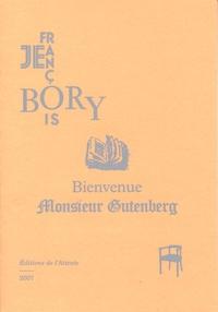 Jean-François Bory - Bienvenue monsieur gutenberg.