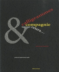 Jean-François Bory - Calligrammes et compagnie, etcetera - Des futuriste à nos jours :une exposition de papier.