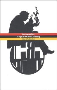 Jean-François Bory - Le cagibi de MM. Fust & Gutenberg.