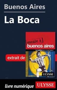 Jean-François Bouchard et Jean Boucher - ESCALE A  : Buenos Aires - La Boca.