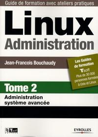 Linux Administration - Tome 2, Administration système avancé.pdf