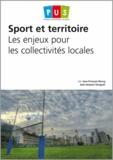 Jean-François Bourg et Jean-Jacques Gouguet - Sport et territoire - Les enjeux pour les collectivités locales.