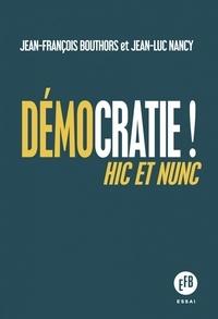 Jean-François Bouthors et Jean-Luc Nancy - Démocratie ! - Hic et nunc.