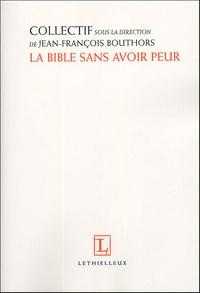 Jean-François Bouthors - La Bible sans avoir peur.