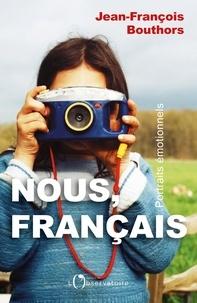 Jean-François Bouthors - Nous, Français - Portraits émotionnels.