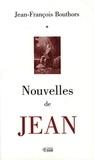 Jean-François Bouthors - Nouvelles de Jean.