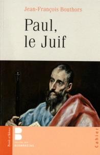 Jean-François Bouthors - Paul, le Juif.