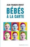 Jean-François Bouvet - Bébés à la carte - Du hasard au design.