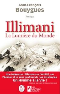 Jean-François Bouygues - Illimani, la lumière du monde.