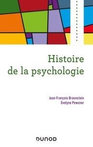 Jean-François Braunstein et Evelyne Pewzner - Histoire de la psychologie.