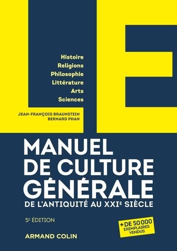 Le manuel de culture générale. De l'Antiquité au XXIe siècle 5e édition
