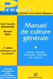 Jean-François Braunstein et Bernard Phan - Manuel de culture générale - Histoire, religions, philosophie, littérature, arts, sciences.