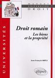 Jean-François Brégi - Droit romain : les biens et la propriété.