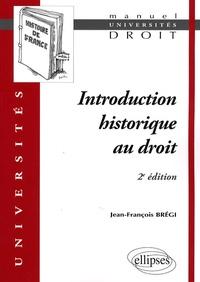 Jean-François Brégi - Introduction historique au droit.