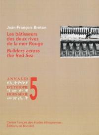 Jean-François Breton - Les bâtisseurs sur les deux rives de la mer Rouge.