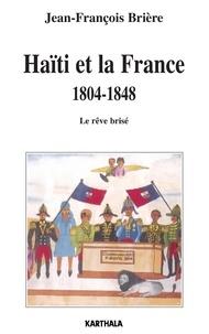 Haïti et la France 1804-1848 - Le rêve brisé.pdf