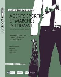 Jean-François Brocard et Giambattista Rossi - Agents sportifs et marchés du travail - Analyses issues du football mondial.