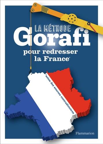 La méthode Gorafi pour redresser la France. Niveau débutant