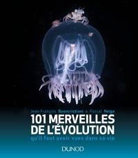 Jean-François Buoncristiani et Pascal Neige - 101 merveilles de l'évolution qu'il faut avoir vues dans sa vie.