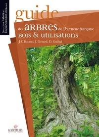 Jean-François Butaud et Jean Gérard - Guide des arbres de Polynésie française - Bois et utilisations.