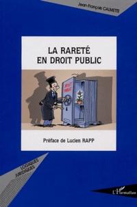 Jean-François Calmette - La rareté en droit public.