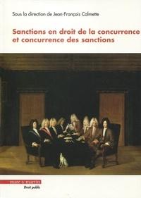 Jean-François Calmette - Sanctions en droit de la concurrence et concurrence des sanctions - Actes du colloque organisé par le Centre de droit économique et du développement (CDED).
