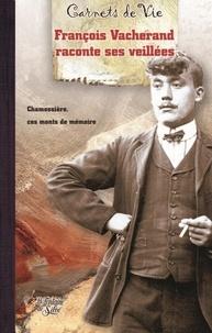 Jean-François Campario - François Vacherand raconte ses veillées - Chamossière, ces monts de mémoire.