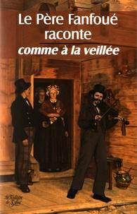 Jean-François Campario - Le père Fanfoué raconte comme à la veillée.