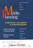 Jean-François Canguilhem et Marie-Pierre Cueff - Médiaplanning - Fondements conceptuels et méthodologiques.
