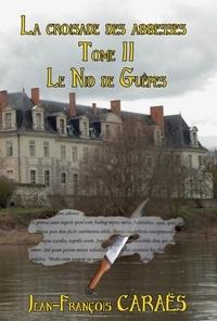 jean-François CARAËS - La Croisade des Abbesses - Tome 2 - Le nid de guêpes.