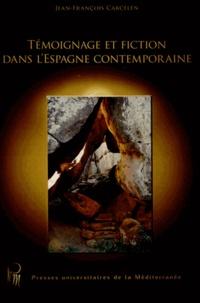 Jean-François Carcelen - Témoignage et fiction dans l'Espagne contemporaine.