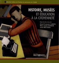 Jean-François Cardin et Marc-André Ethier - Histoire, musées et éducation à la citoyenneté.