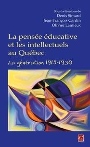 Jean-François Cardin - La pensée éducative et les intellectuels au Québec. La génération 1915-1930.
