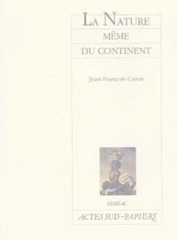Jean-François Caron - La nature même du continent.