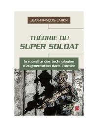 Jean-François Caron - Théorie du super soldat : la moralité des technologies d'augmentation dans l'armée.