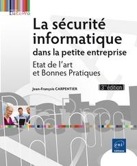 Jean-François Carpentier - La sécurité informatique dans la petite entreprise - Etat de l'art et bonnes pratiques.