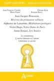 Jean-François Castille et Marie Panter - Jean-Jacques Rousseau, Rêveries du promeneur solitaire ; Alphonse de Lamartine, Méditations poétiques ; Victor Hugo, Notre-Dame de Paris ; Annie Ernaux, Les Années.