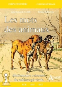 Jean-François Castille et Fabien Robertson - Les mots des animaux.