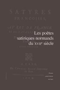 Jean-François Castille et Marie-Gabrielle Lallemand - Les poètes satiriques normands du XVIIe siècle - Actes du colloque tenu à l'université de Caen Basse-Normandie (13-14 octobre 2011).
